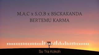 Shine-Of-Black_x_M.A.C_x_BSC KAKANDA_-_BERTEMU KARMA( Official Video Lyric )