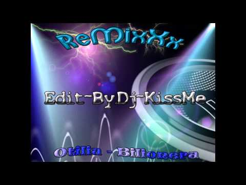 Otilia Bilionera edit By Dj KissMe  Remix
