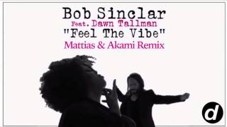 Bob Sinclar ft. Dawn Tallman - Feel The Vibe (Mattias & Akami Remix) [Cover Art]