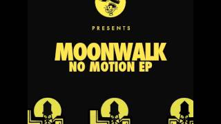 Moonwalk - No Motion