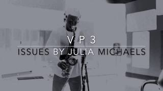Julia Michaels- Issues (Official Sexy Sax Cover) by VP3