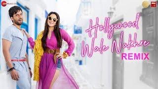 Hollywood Wale Nakhre Remix - Sunny Leone | DJ Vkey Mumbai | Upesh Jangwal | Tanveer Singh