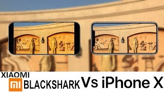 Xiaomi Blackshark Vs iPhone X Camera Test