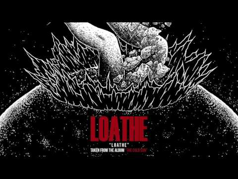 LOATHE - Loathe (OFFICIAL AUDIO STREAM)
