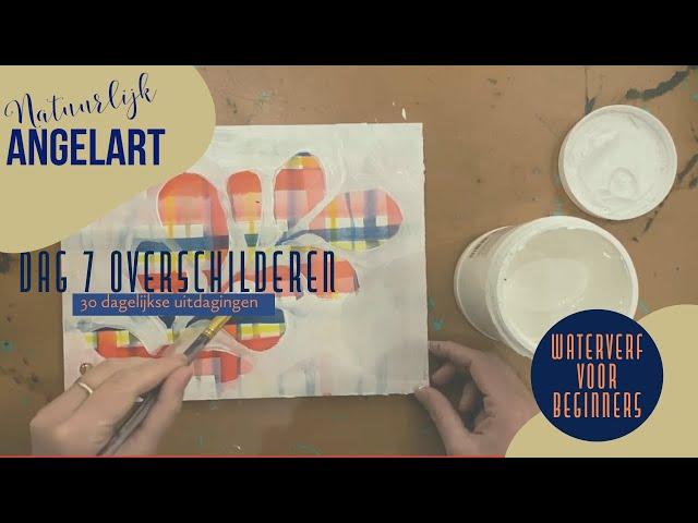 WATERVERF VOOR BEGINNERS- Overschilderen- Dag 7 van 30 dagelijkse uitdagingen in aquarelverf