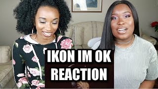 IKON IM OK MV REACTION