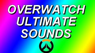 Overwatch All Ultimate Sounds