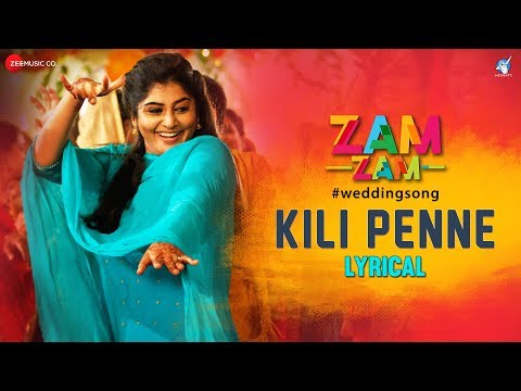 Kili Penne - Lyrical | Zam Zam | Manjima Mohan | Amit Trivedi | Jassie Gift & Sithara Krishnakumar