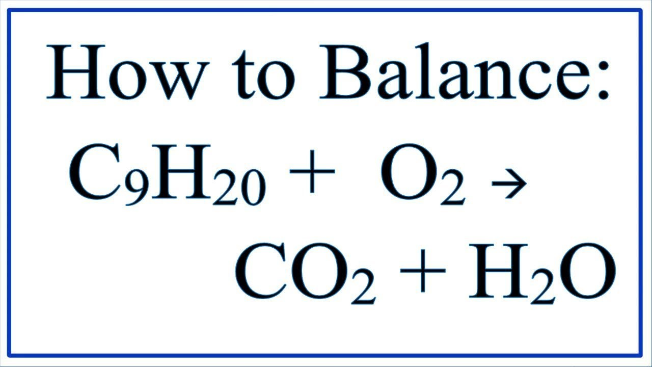 How to balance c9h20 o2 co2 h2o nonane combustion reaction how to balance c9h20 o2 co2 h2o nonane combustion reaction buycottarizona Choice Image