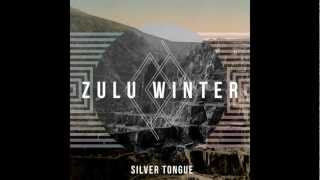 Zulu Winter - Silver Tongue