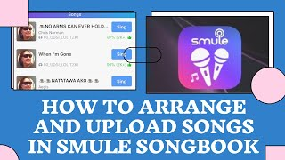 HOW TO ARRANGE AND UPLOAD SONGS IN SMULE SONGBOOK?