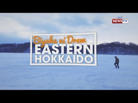 Biyahe ni Drew: Winter Wonderland in Eastern Hokkaido (Full episode)