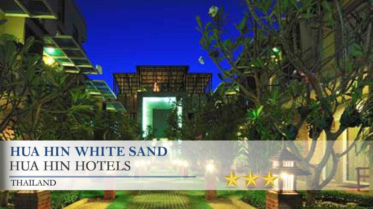Hua Hin White Sand - Hua Hin Hotels, Thailand - YouTube