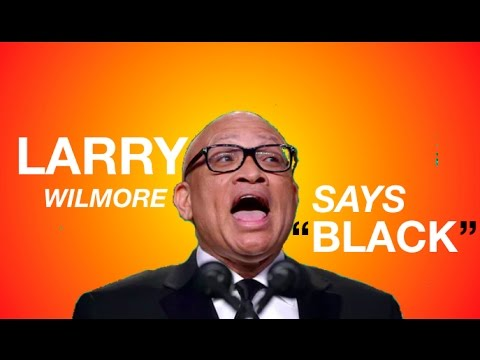 "Larry Wilmore Says ""Black"" - Compilation"