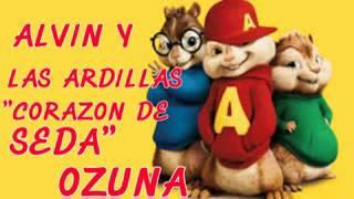 """ALVIN Y LAS ARDILLAS """"CORAZON DE SEDA"""" OZUNA"""
