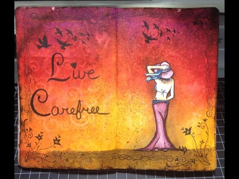 Live Carefree…an Art Journal page