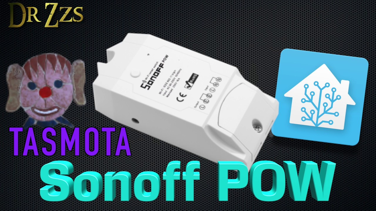 Monitor Power Usage AND control your devices with the Sonoff POW | Home  Assistant | Tasmota by DrZzs
