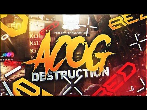ACOG DESTRUCTION!!