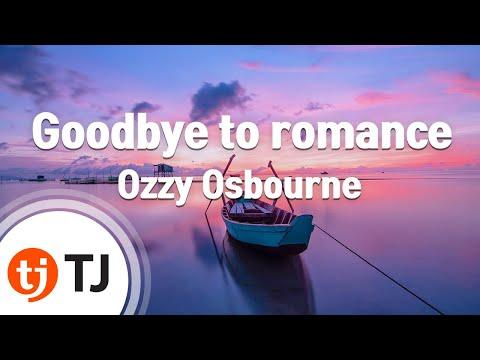 [TJ노래방] Goodbye to romance - Ozzy Osbourne ( - ) / TJ Karaoke