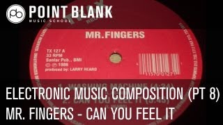Deconstructing Mr. Fingers - Can You Feel It - Ableton Tutorial - EMC (pt 8)
