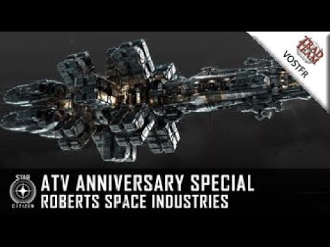 ATV Anniversary Special : Roberts Space Industries - VOSTFR