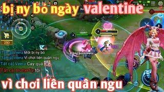 Liên Quân Mobile _ Valentine Bị Người Yêu Bỏ Vì Chơi Liên Quân Quá Ngu | Hài Liên Quân