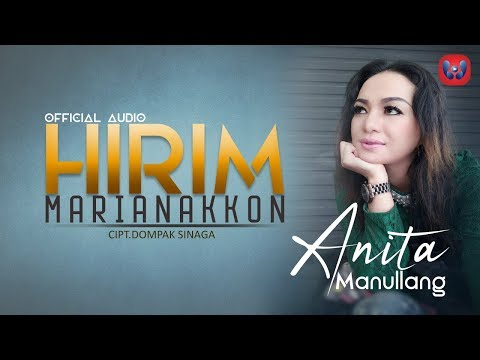 ANITA MANULLANG - Hirim Marianakkon (Official Audio) Lagu Batak Terpopuler