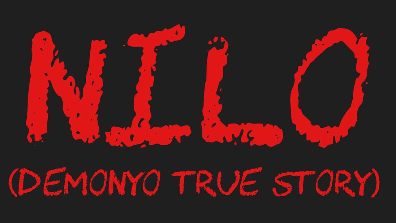 NILO (Demonyo True Story)