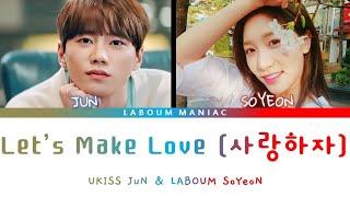 LABOUM SOYEON & U-KISS JUN - 사랑하자 (Let's Make Love) COLOR CO…