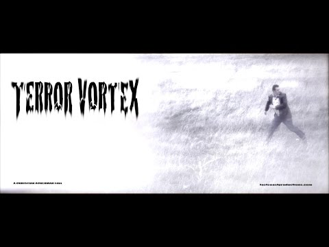 TERROR VORTEX -  Official Feature Film 2013
