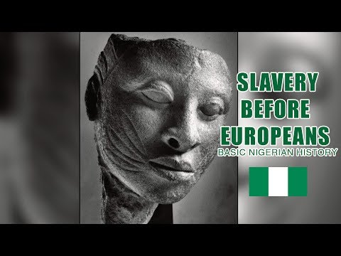 Slavery In Africa Before Europeans: BASIC NIGERIAN HISTORY #10