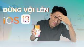 iOS 13 quá nhiều LỖI - Đừng vội cập nhât