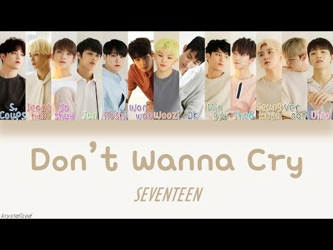 SEVENTEEN - Don't Wanna Cry (울고 싶지 않아) [HAN|ROM|ENG Color Coded Lyrics]
