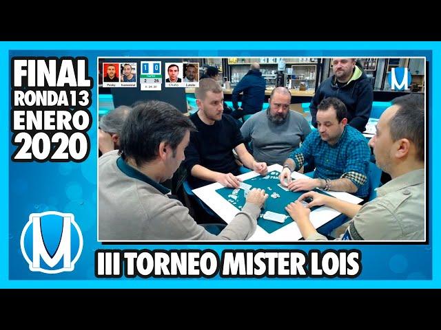 PARTIDA DE MUS - Final III Torneo de Mus Mister Lois - R13