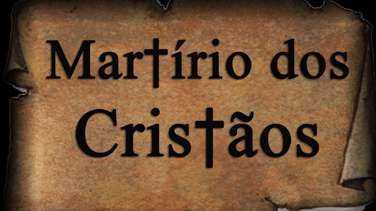 Documentário Martírio dos Cristãos