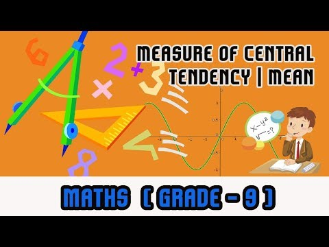 Mathematics Grade 9 - | Measure of Central Tendency | Mean |