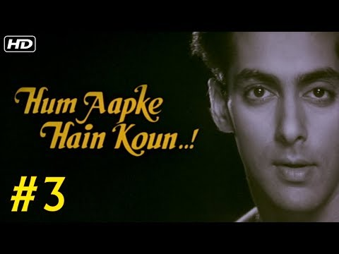 Hum Aapke Hain Koun Hindi Movie (HD) | (Part 3) | Salman Khan | Bollywood Blockbuster Hindi Movies
