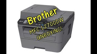Brother All In One MFC L2700 DW Laser Printer UNBOXING!
