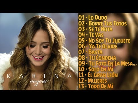 Karina - Mujeres (CD Completo 2017) - (Video con Letra)