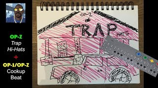 Trap hi-hats on the Teenage Engineering OP-Z + OP1/Z/Les Paul Cook-Up