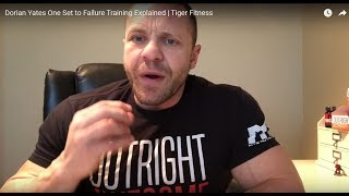 Tiger Fitness - Dorian Yates One Set to Failure Training Explained