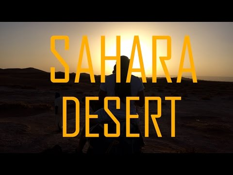 Exploring the Sahara Desert, Morocco 2016