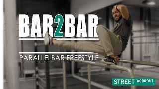 BAR to BAR | Parallel bar freestyle