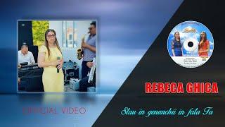 REBECA GHICA - STAU IN GENUNCHII IN FATA TA - OFFICIAL VIDEO 2018