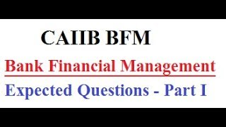 CAIIB BFM Expected Questions || CAIIB Bank Financial Management Expected Questions Part 1