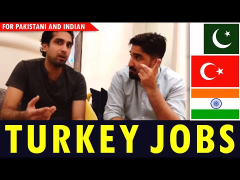 TURKEY JOBS FOR PAKISTANI AND INDIAN | LIFESTYLE | VISA | RESIDENCE PERMIT 🇵🇰🇮🇳🇹🇷