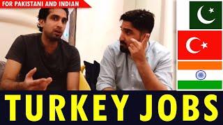 TURKEY JOBS FOR PAKISTANI AND INDIAN | LIFESTYLE | VISA | RESIDENCE PERMIT 🇵🇰🇮🇳🇹🇷