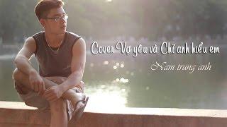 Vợ yêu - Chỉ anh hiểu em (cover guitar by Trung)