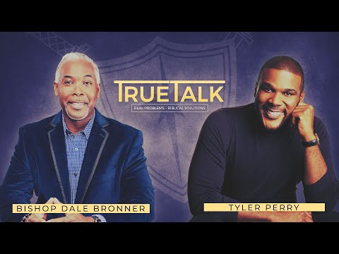 TrueTalk with Tyler Perry | Bishop Dale C. Bronner | Word of Faith Family Worship Cathedral