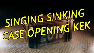 SINGING SINKING CASE OPENING